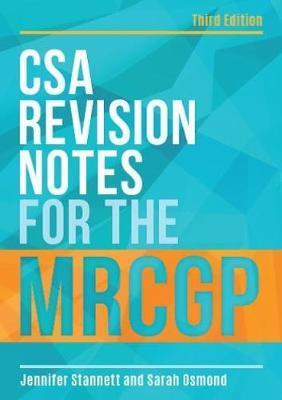 CSA Revision Notes for the MRCGP, third edition - Jennifer Stannett, Sarah Osmond