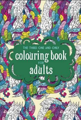 The Third One and Only Coloring Book for Adults Cover Image