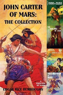 John Carter of Mars : The Collection - A Princess of Mars; The Gods of Mars; The Warlord of Mars; Thuvia, Maid of Mars; The Chessmen of Mars