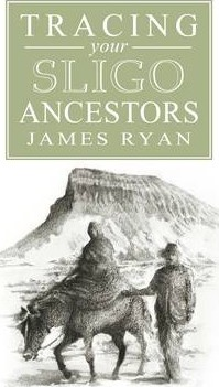 A Guide to Tracing Your Sligo Ancestors
