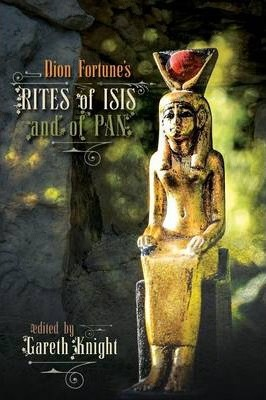 Dion Fortune's Rites of Isis and of Pan Cover Image