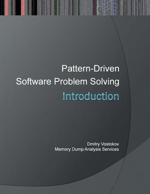 Introduction to Pattern-Driven Software Problem Solving