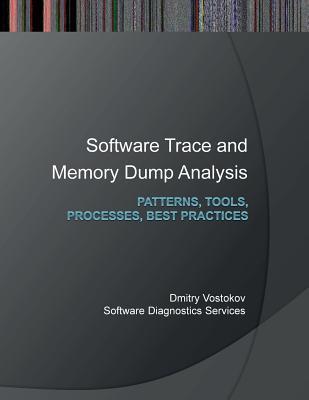 Software Trace and Memory Dump Analysis