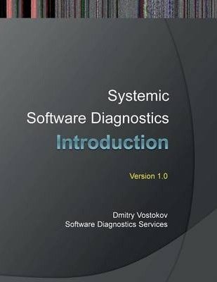 Systemic Software Diagnostics