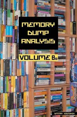 Memory Dump Analysis Anthology: Volume 8B