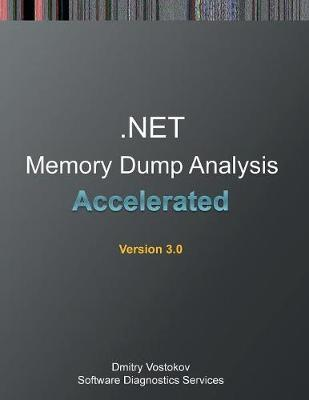 Accelerated .Net Memory Dump Analysis