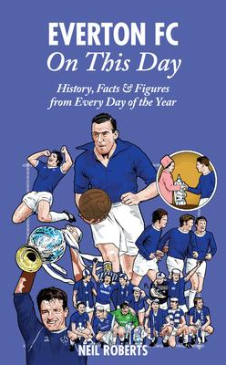 Everton FC On This Day Cover Image