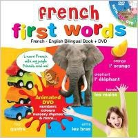 French for Kids First Words : French-English Bilingual Book + DVD (40 mins approx)