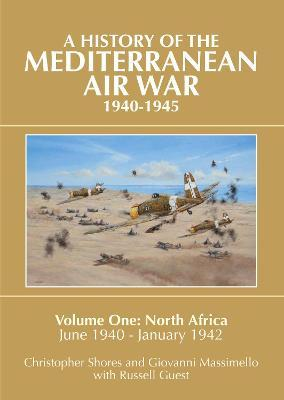 Mediterranean Air War, 1940-1945: North Africa, June 1940 - January 1942 v. 1