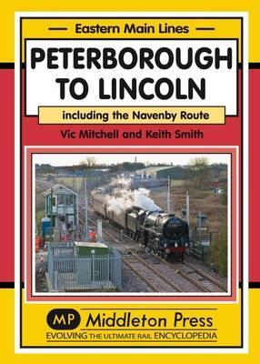 Peterborough to Lincoln : Including the Navenby Route
