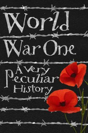 World War One : A Very Peculiar History