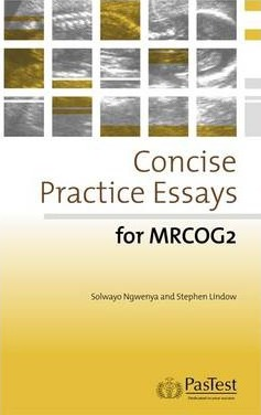 Concise Practice Essays for MRCOG 2