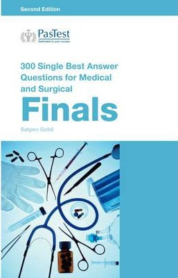 300 Single Best Answer Questions for Medical and Surgical Finals