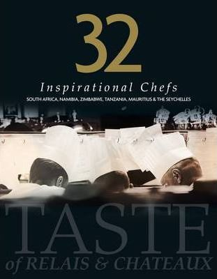 32 Inspirational Chefs  A Taste of Relais and Chateaux