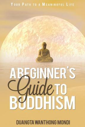 A Beginner's Guide to Buddhism Cover Image