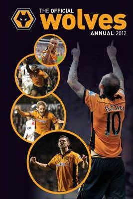 Official Wolverhampton Wanderers FC Annual 2012
