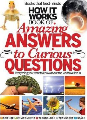 How it Works Book of Amazing Answers to Curious Questions