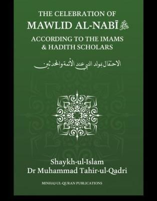 The Celebration Of Mawlid Al-Nabi  According To The Imams & Hadith Scholars