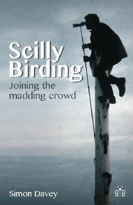 Scilly Birding : Joining the Madding Crowd