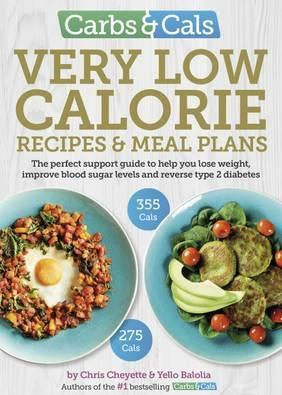 Carbs & Cals Very Low Calorie Recipes & Meal Plans - Chris Cheyette, Yello Balolia