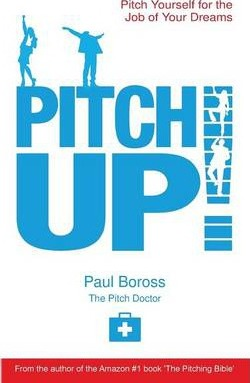 Pitch Up!  Pitch Yourself for the Job of Your Dreams