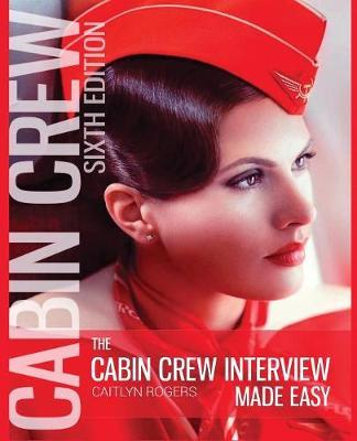 The Cabin Crew Interview Made Easy : Caitlyn Rogers