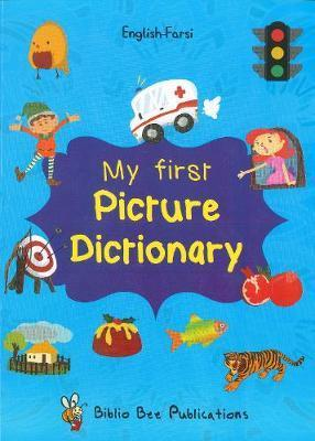 My First Picture Dictionary English-Farsi with Over 1000 Words 2017