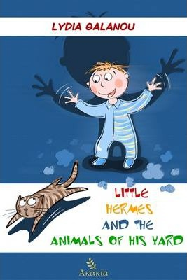 Little Hermes and the Animals of His Yard