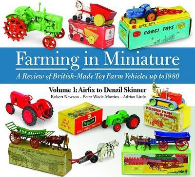 Farming in Miniature Vol. 1: Airfix to Denzil Skinner Cover Image