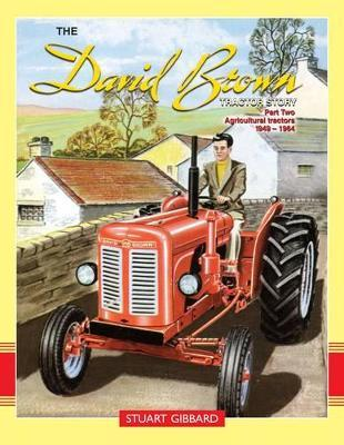 The David Brown Tractor Story: Part 2