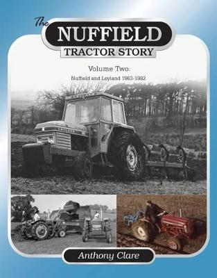 The Nuffield Tractor Story: Nuffield & Leyland 1963-1982 Volume Two