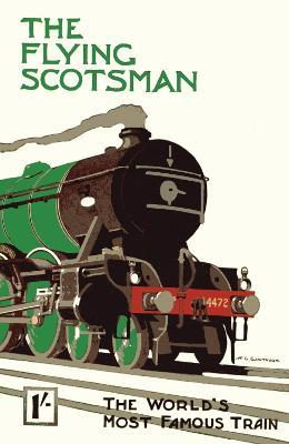 The Flying Scotsman: The World's Most Famous Train