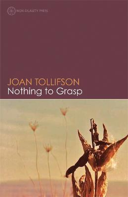 Nothing to Grasp - Joan Tollifson