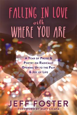 Falling in Love with Where You Are - Jeff Foster