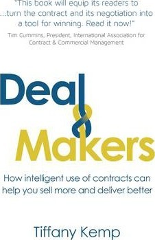 Deal Makers: How intelligent use of contracts can help you sell more and deliver better