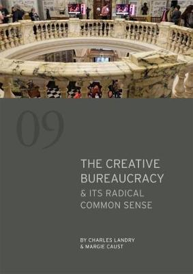 The Creative Bureaucracy & its Radical Common Sense