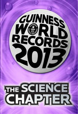Guinness World Records 2013 the Science Chapter