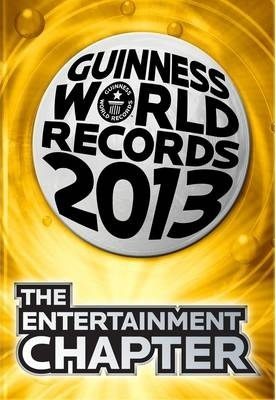 Guinness World Records 2013 the Entertainment Chapter