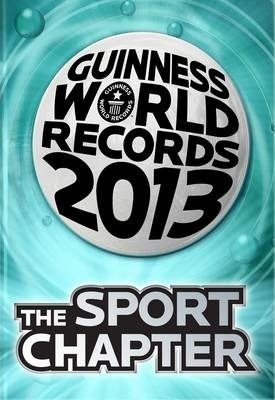 Guinness World Records 2013 the Sport Chapter