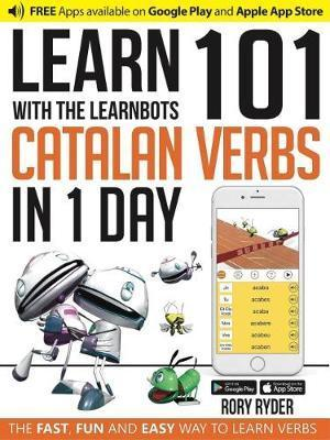 Learn 101 Spanish Verbs in 1 Day with the LearnBots®