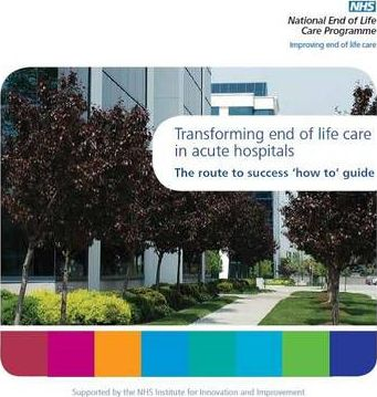 Transforming End of Life Care in Acute Hospitals
