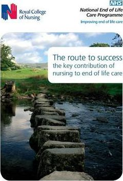 The Route to Success the Key Contribution of Nursing to End of Life Care