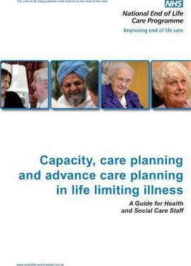 Capacity, Care Planning and Advance Care Planning in Life Limiting Illness