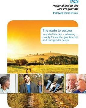 The Route to Success in End of Life Care - Achieving Quality for Lesbian, Gay, Bisexual and Transgender People