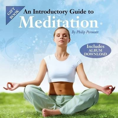 An Introductory Guide to Meditation  Includes Free Album Download