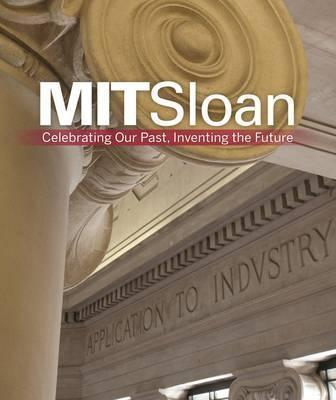 MIT Sloan: Celebrating Our Past, Inventing Our Future