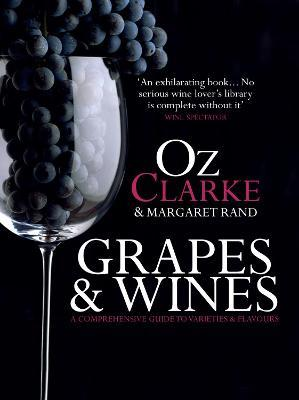 Grapes & Wines : A comprehensive guide to varieties and flavours