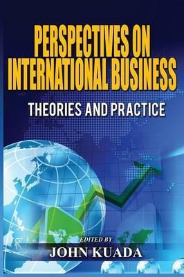 Perspectives on International Business  Theories and Practice