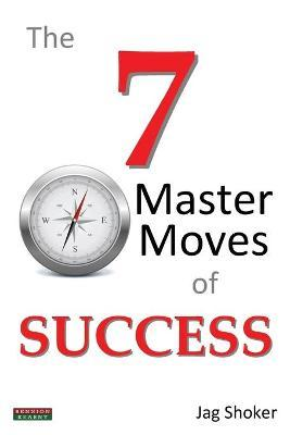 The 7 Master Moves of Success