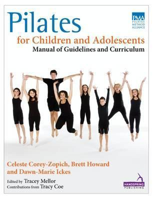 Pilates for Children and Adolescents : Manual of Guidelines and Curriculum